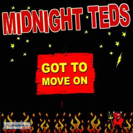 Midnight Teds NY SINGEL Got To Move On